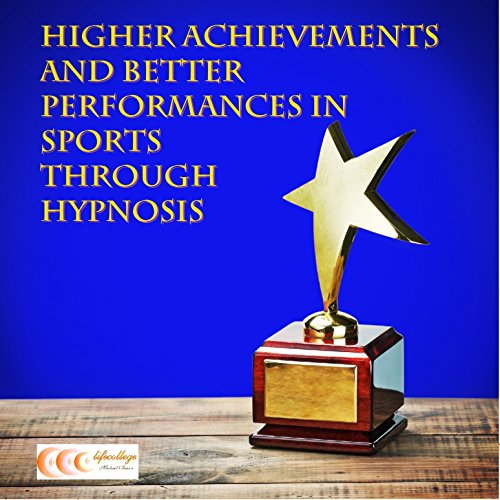 Higher achievements and better performances in sports through hypnosis audiobook cover art