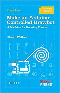 Make an Arduino-Controlled Drawbot: A Machine for Drawing Murals