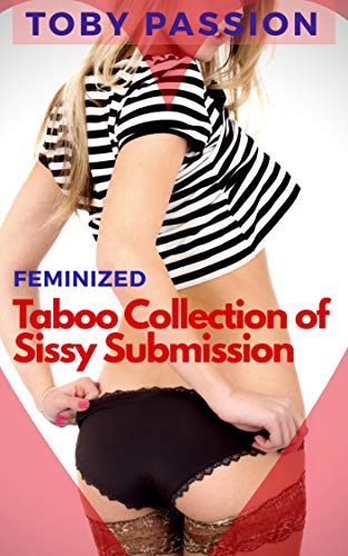Feminized: Taboo Collection of Sissy Submission (English Edition)