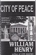City of Peace: The Holy Grail Secrets of Ancient and Modern Nashville