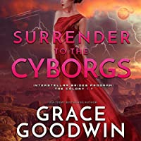 Surrender to the Cyborgs (Interstellar Brides Program: the Colony)