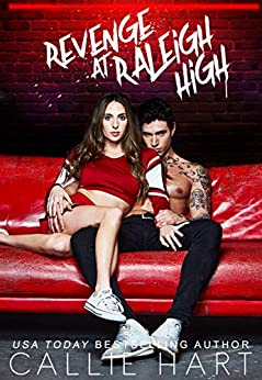 Revenge At Raleigh High (Raleigh Rebels Series Book 2) by [Callie Hart]
