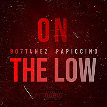 On the Low (feat. Papi Ccino)
