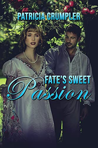 Fate's Sweet Passion by [Patricia Crumpler]
