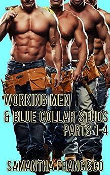 Blue Collar Studs & Working Men, Parts 1-4 by [Samantha Francisco]