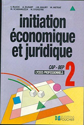 Initiation économique et juridique: Tome 2. Terminale BEP
