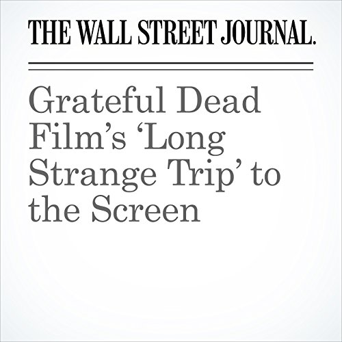 Grateful Dead Film's 'Long Strange Trip' to the Screen copertina