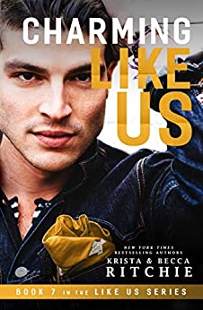 Charming Like Us (Like Us Series: Billionaires & Bodyguards Book 7) by [Krista Ritchie, Becca Ritchie]