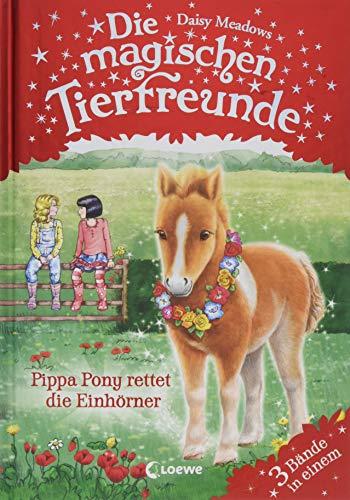 Die magischen Tierfreunde - Pippa Pony rettet die Einhörner: Kinderbuch ab 7 Jahre