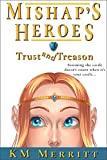 Trust and Treason (Mishap's Heroes Book 3)