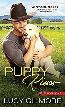 Puppy Kisses (Forever Home Book 3) by [Lucy Gilmore]