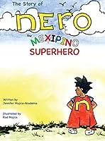 The Story of Nero, The Mexipino Superhero