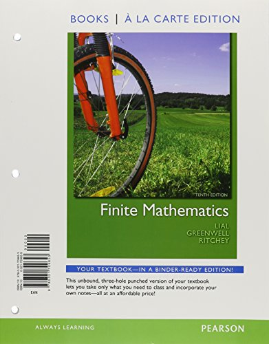 Compare Textbook Prices for Finite Mathematics, Books a la Carte Edition 10 Edition ISBN 9780321709653 by Lial, Margaret L.,Greenwell, Raymond N.,Ritchey, Nathan P.
