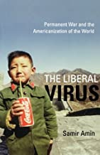 The Liberal Virus by Amin, Samir. (Monthly Review Press,2004) [Paperback]