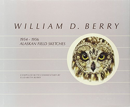 William D. Berry: 1954-1956 Field Sketches