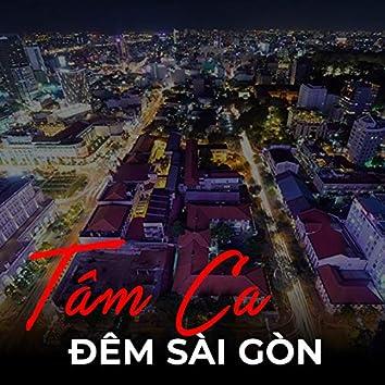 Tâm Ca Đêm Sài Gòn