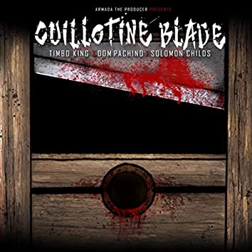 Guillotine Blade (feat. Timbo King, Dom Pachino & Solomon Childs)