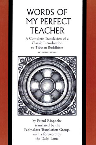 Rinpoche, P: Words of My Perfect Teacher: A Complete Translation of a Classic Introduction to Tibetan Buddhism (Sacred Literature)