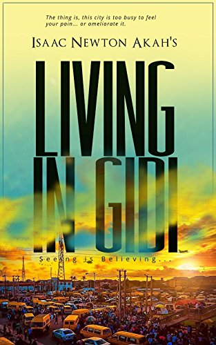Living in Gidi: Seeing is Believing (English Edition)
