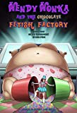 Wendy Wonka and the Chocolate Fetish Factory: Issue 6: Sweet and Sour