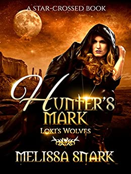 Hunter's Mark: Loki's Wolves (Ragnarok: Doom of the Gods Book 5) by [Melissa Snark, M.S. MacKnight]