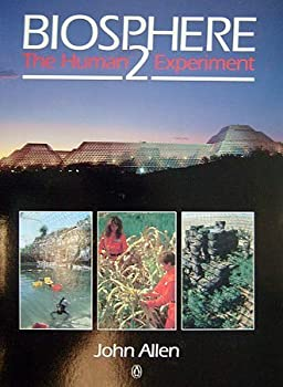 Biosphere 2: The Human Experiment 0670839515 Book Cover