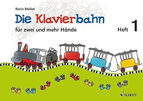Die Klavierbahn: Schule für zwei und mehr Hände. Band 1. Klavier. Schülerheft. by Karin Mollat (2013-11-06)