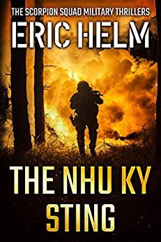 The Nhu Ky Sting (The Scorpion Squad Military Thrillers Book 2) by [Eric Helm]