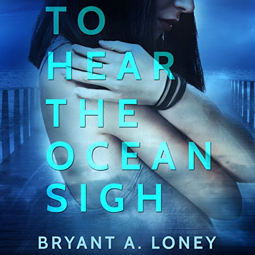 To Hear The Ocean Sigh audiobook cover art