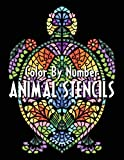 ANIMAL STENCILS Color By Number: Activity Coloring Book for Adults Relaxation and Stress Relief (Mosaic Color by Number Books)