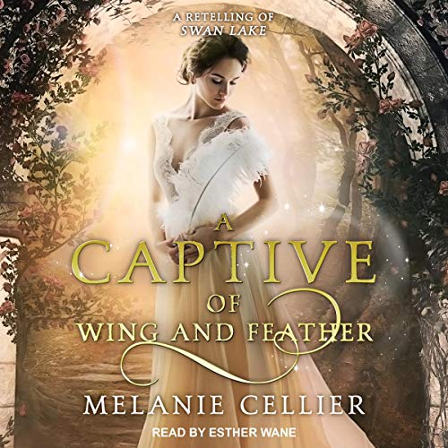 A Captive of Wing and Feather Audiobook By Melanie Cellier cover art
