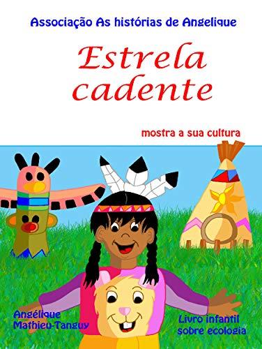 Estrela cadente  mostra a sua cultura (Livro infantil sobre ecologia)