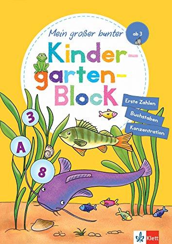 Klett Mein großer bunter Kindergarten-Block: ab 3 Jahren, Erste Zahlen und Buchstaben, Konzentration: Erste Zahlen, Buchstaben, Konzentration