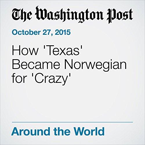 How 'Texas' Became Norwegian for 'Crazy' audiobook cover art