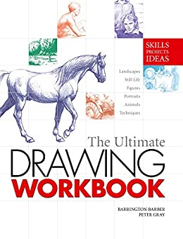 The Ultimate Drawing Workbook by [Barrington Barber, Peter Gray]