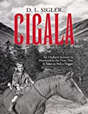 Cigala: An Orphan's Journey to Manhood In the Time That It Takes to Pull a Trigger (English Edition)