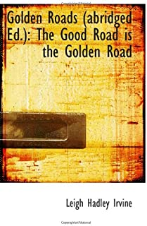 Golden Roads (abridged Ed.): The Good Road is the Golden Road