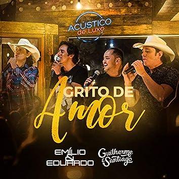 Grito de Amor (Acústico de Luxo) [Ao Vivo] [feat. Guilherme & Santiago]