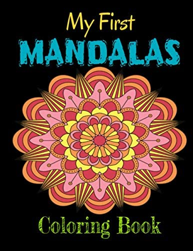My First Mandala Coloring Book Big Mandalas To Color For Relaxation Size 8 5 x 11 For Kids And product image