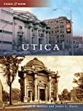 Utica (Then and Now) (English Edition)