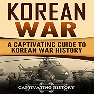 Korean War     A Captivating Guide to Korean War History              By:                                                                                                                                 Captivating History                               Narrated by:                                                                                                                                 Duke Holm                      Length: 2 hrs and 3 mins     25 ratings     Overall 4.9