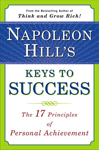 Compare Textbook Prices for Napoleon Hill's Keys to Success: The 17 Principles of Personal Achievement Reprint Edition ISBN 9780452272811 by Hill, Napoleon