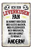 Blechschild Ich bin Leverkusen Fan - Metallschild - Fans
