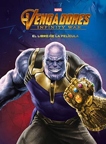 Vengadores. Infinity War. El libro de la película (Marvel. Los Vengadores)