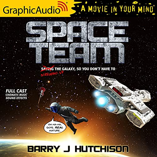 Space Team (Dramatized) Audiobook By Barry J. Hutchison cover art