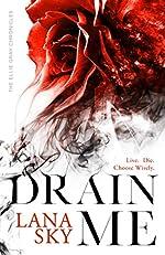 Drain Me: A Vampire Romance (The Ellie Gray Chronicles Book 1)