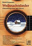 Weihnachtslieder: Einfach begleiten mit Gitarre: Die 20 beliebtesten Weihnachtslieder. Mit stimmungsvoller Gitarrenbegleitung. Akkorde und ... oder Instrument. Anleitung zum Transponieren.