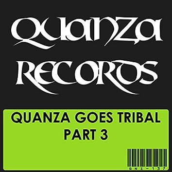 Quanza Goes Tribal Part 3