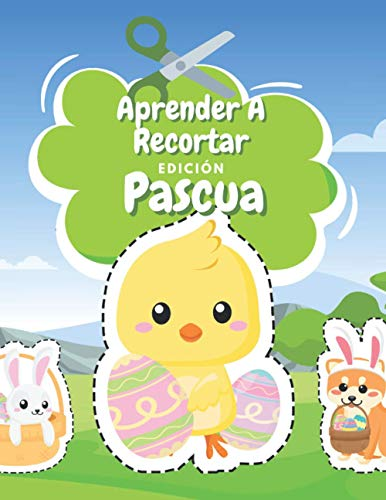 Aprender A Recortar Edición De Pascua: Libro Colorear Pascua - Cuaderno De Actividades Preescolar - Recortar y Colorear