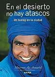 En El Desierto No Hay Atascos (Travesías)...